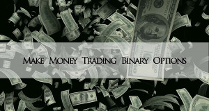 Binary Options Trading for Living
